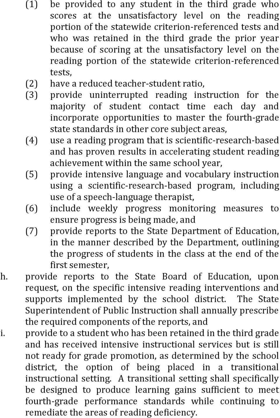 reading instruction for the majority of student contact time each day and incorporate opportunities to master the fourth-grade state standards in other core subject areas, (4) use a reading program