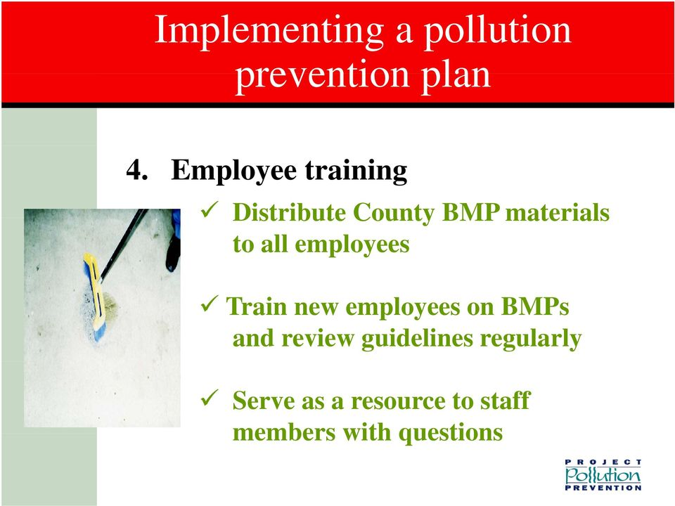 all employees Train new employees on BMPs and review