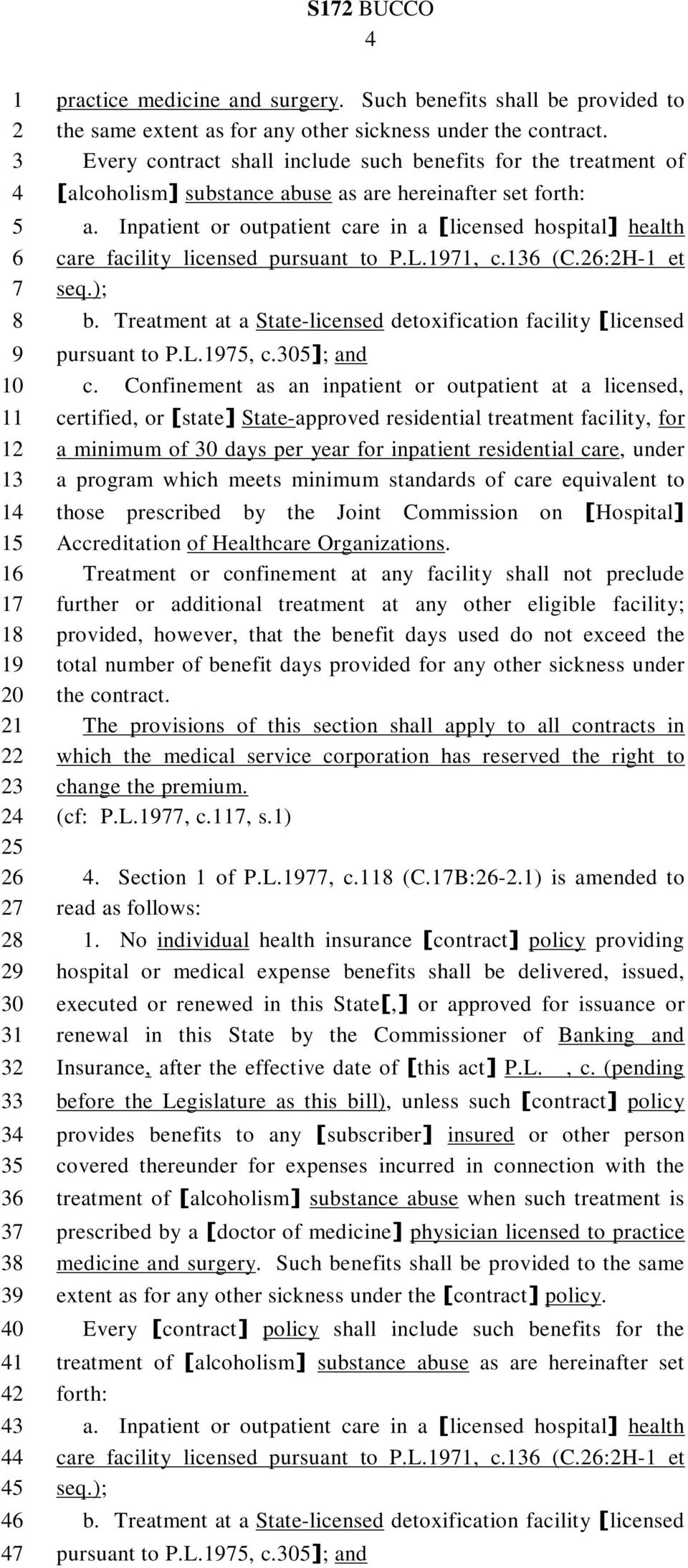 Inpatient or outpatient care in a [licensed hospital] health care facility licensed pursuant to P.L., c.