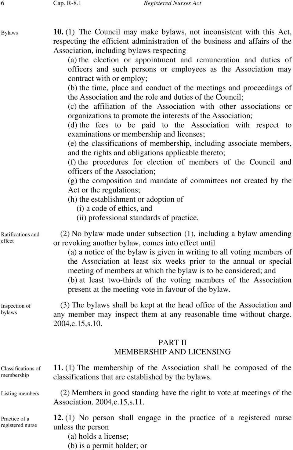 or appointment and remuneration and duties of officers and such persons or employees as the Association may contract with or employ; (b) the time, place and conduct of the meetings and proceedings of