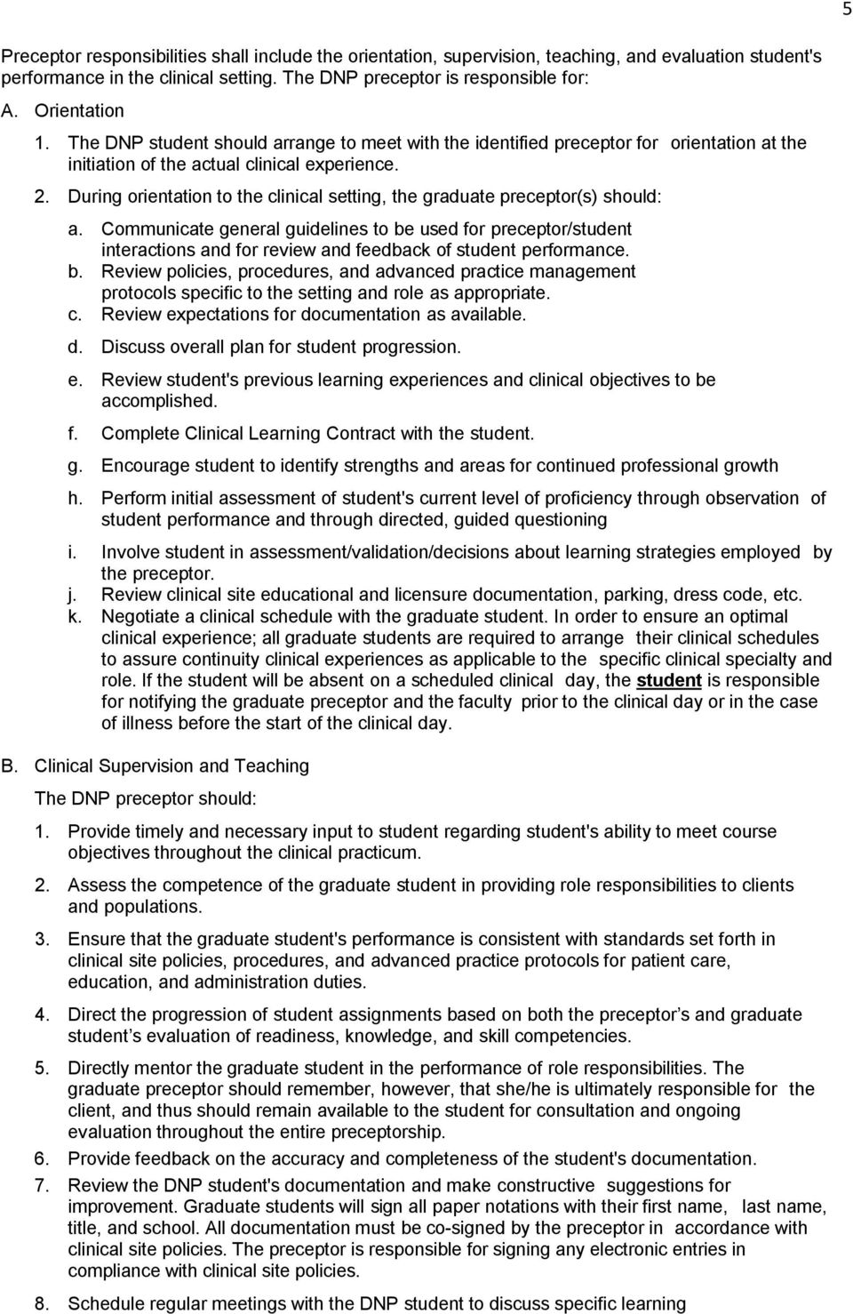 During orientation to the clinical setting, the graduate preceptor(s) should: a.