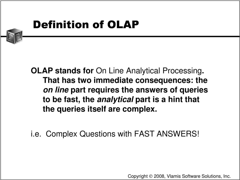 answers of queries to be fast, the analytical part is a hint that