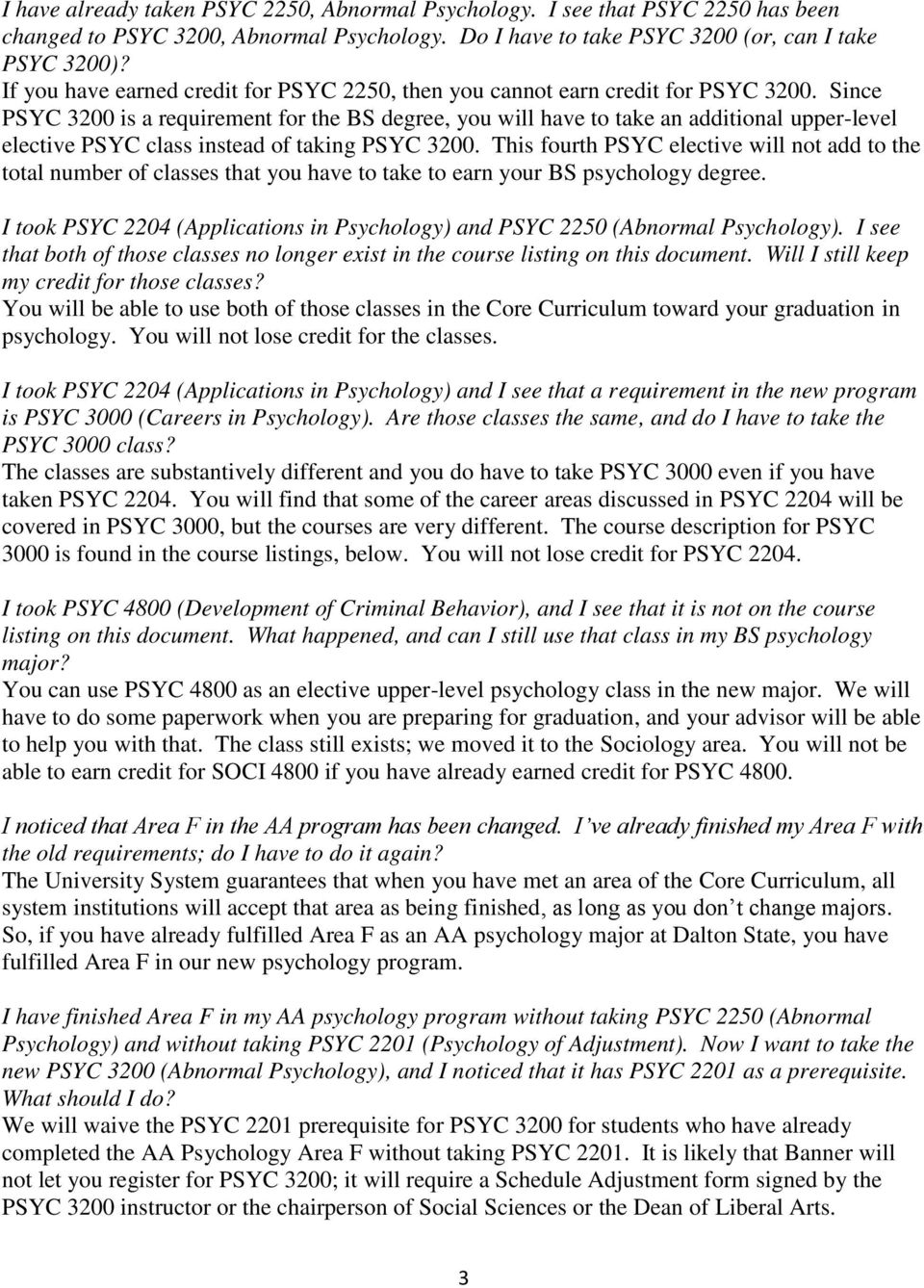 Since PSYC 200 is a requirement for the BS degree, you will have to take an additional upper-level elective PSYC class instead of taking PSYC 200.