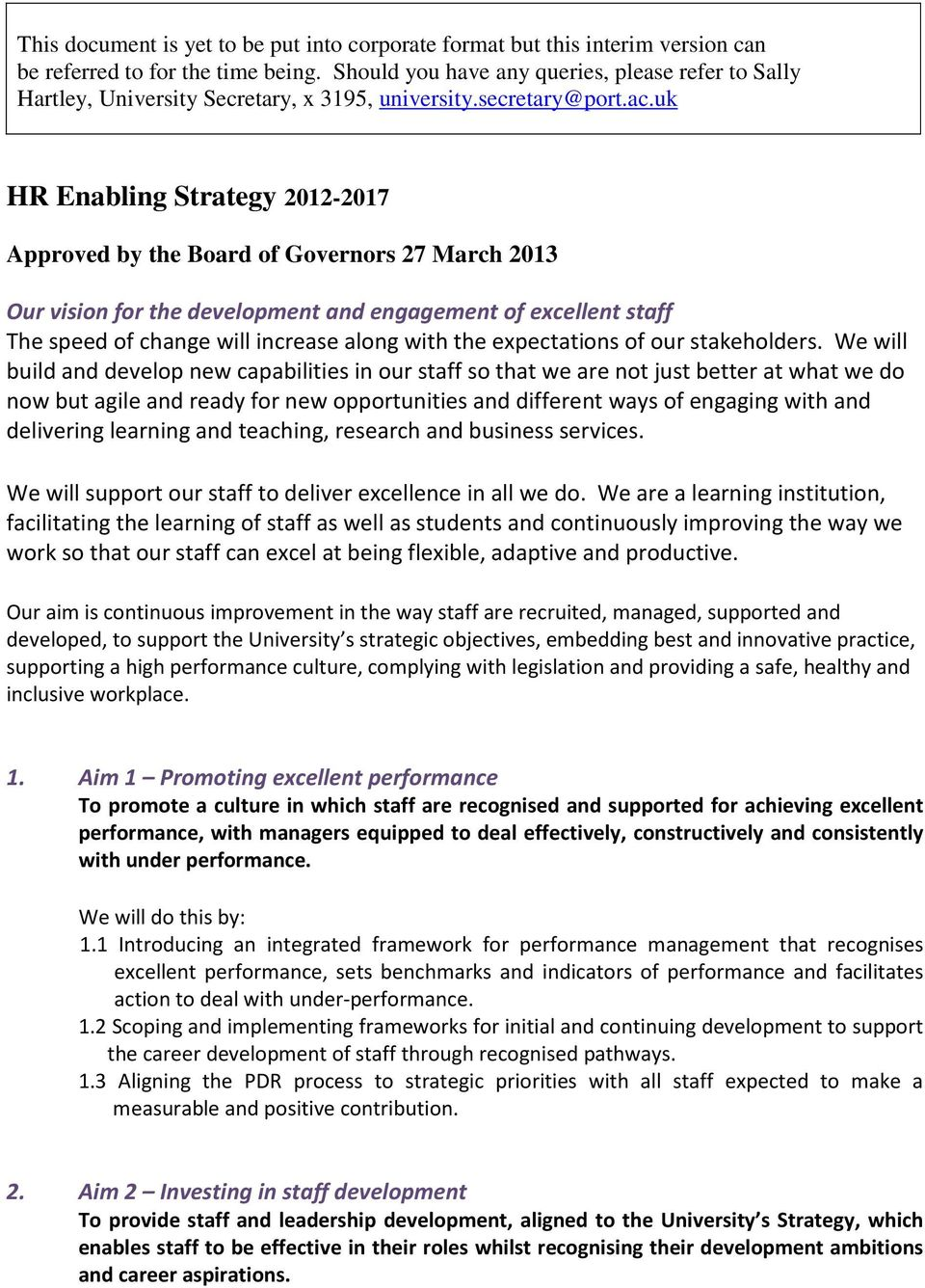 uk HR Enabling Strategy 2012-2017 Approved by the Board of Governors 27 March 2013 Our vision for the development and engagement of excellent staff The speed of change will increase along with the