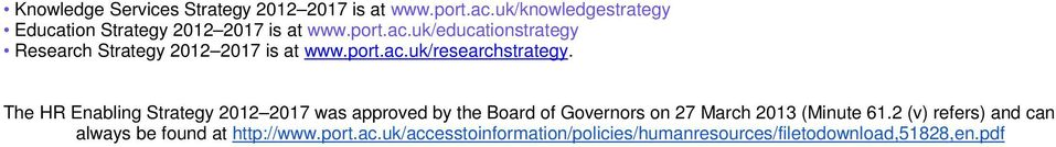 uk/educationstrategy Research Strategy 2012 2017 is at www.port.ac.uk/researchstrategy.