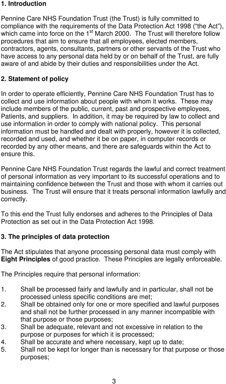 The Trust will therefore follow procedures that aim to ensure that all employees, elected members, contractors, agents, consultants, partners or other servants of the Trust who have access to any