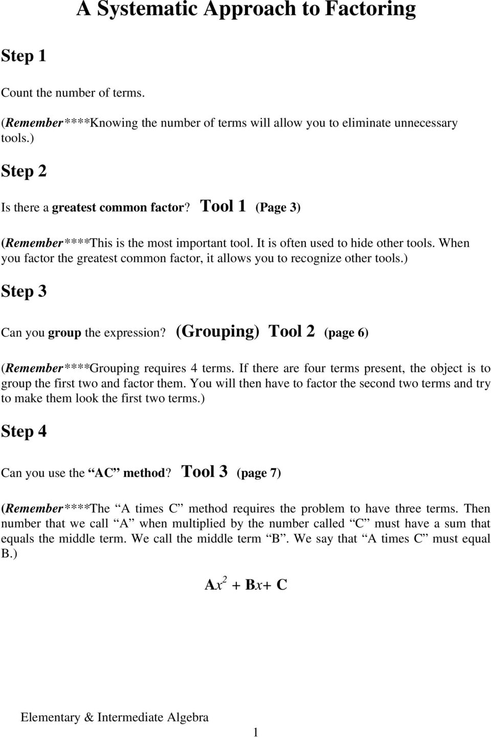) Step 3 Can you group the expression? (Grouping) Tool 2 (page 6) (Remember****Grouping requires 4 terms. If there are four terms present, the object is to group the first two and factor them.