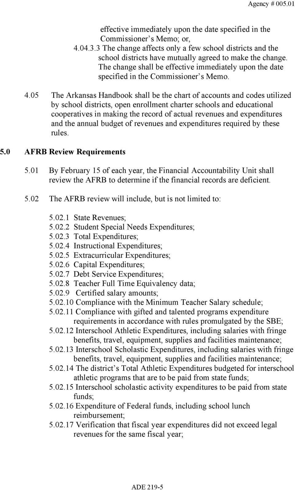 05 The Arkansas Handbook shall be the chart of accounts and codes utilized by school districts, open enrollment charter schools and educational cooperatives in making the record of actual revenues