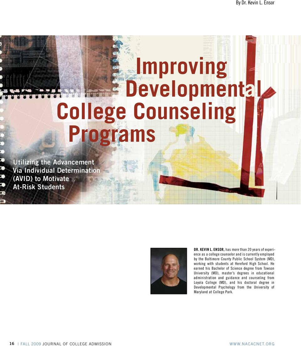ENsoR, has more than 20 years of experience as a college counselor and is currently employed by the Baltimore County Public School System (MD), working with students at