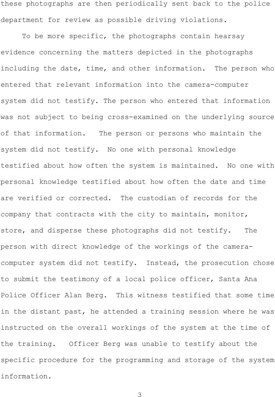 The person who entered that relevant information into the camera-computer system did not testify.