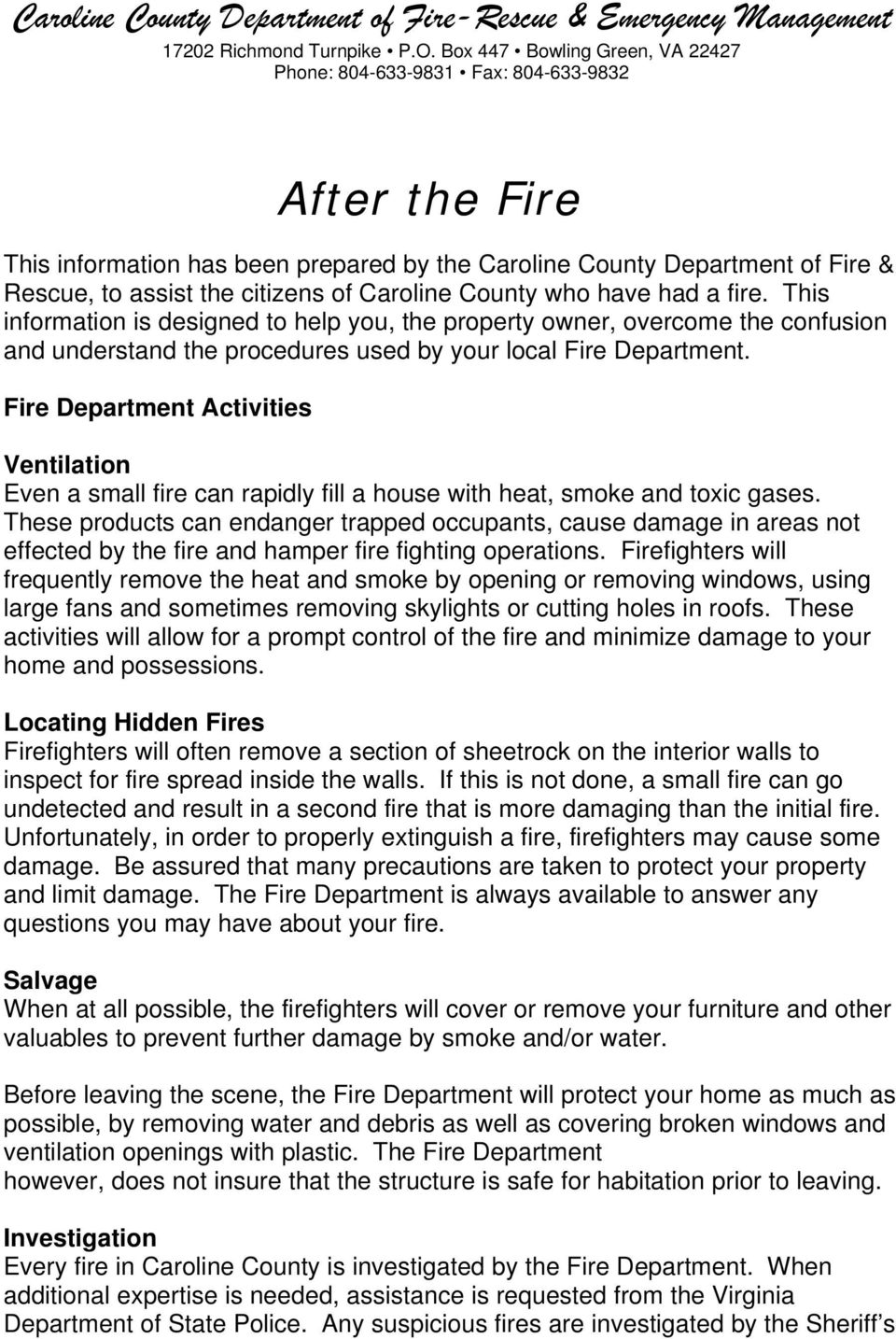 Caroline County who have had a fire. This information is designed to help you, the property owner, overcome the confusion and understand the procedures used by your local Fire Department.