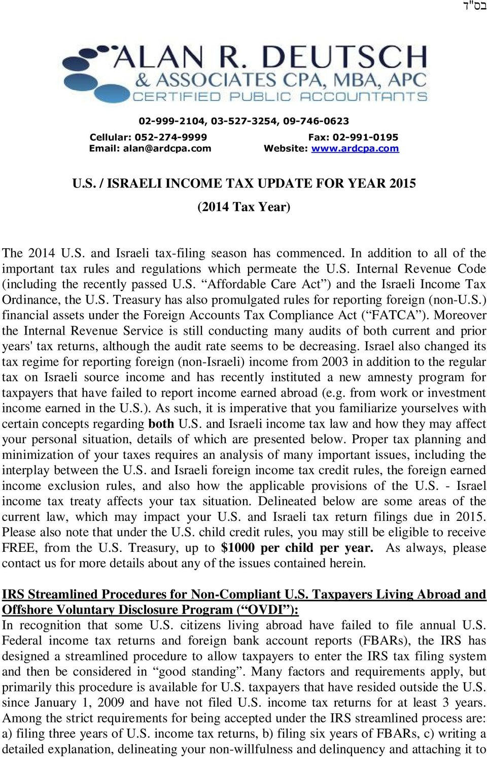 S. Treasury has also promulgated rules for reporting foreign (non-u.s.) financial assets under the Foreign Accounts Tax Compliance Act ( FATCA ).