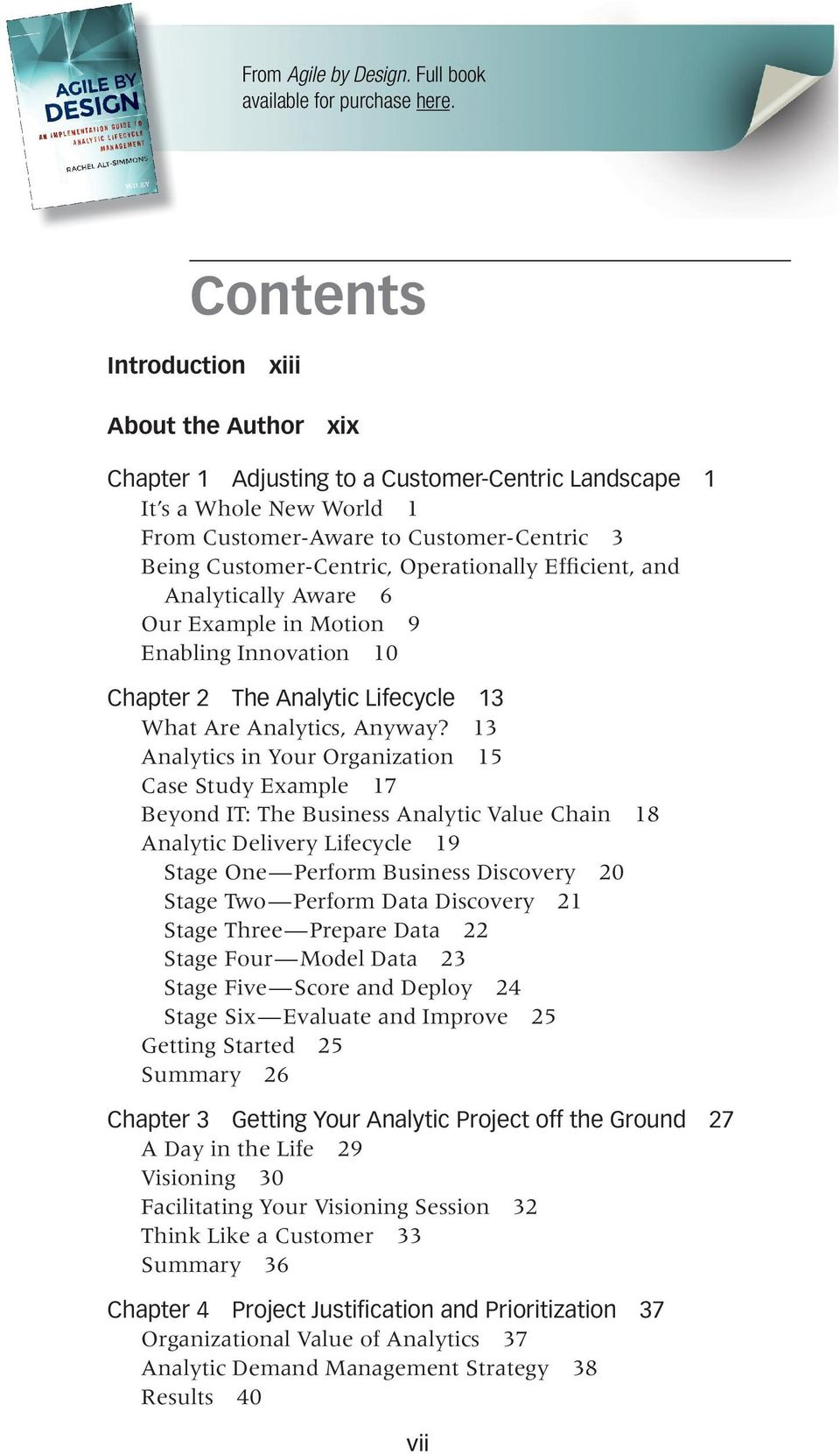 Operationally Efficient, and Analytically Aware 6 Our Example in Motion 9 Enabling Innovation 10 Chapter 2 The Analytic Lifecycle 13 What Are Analytics, Anyway?