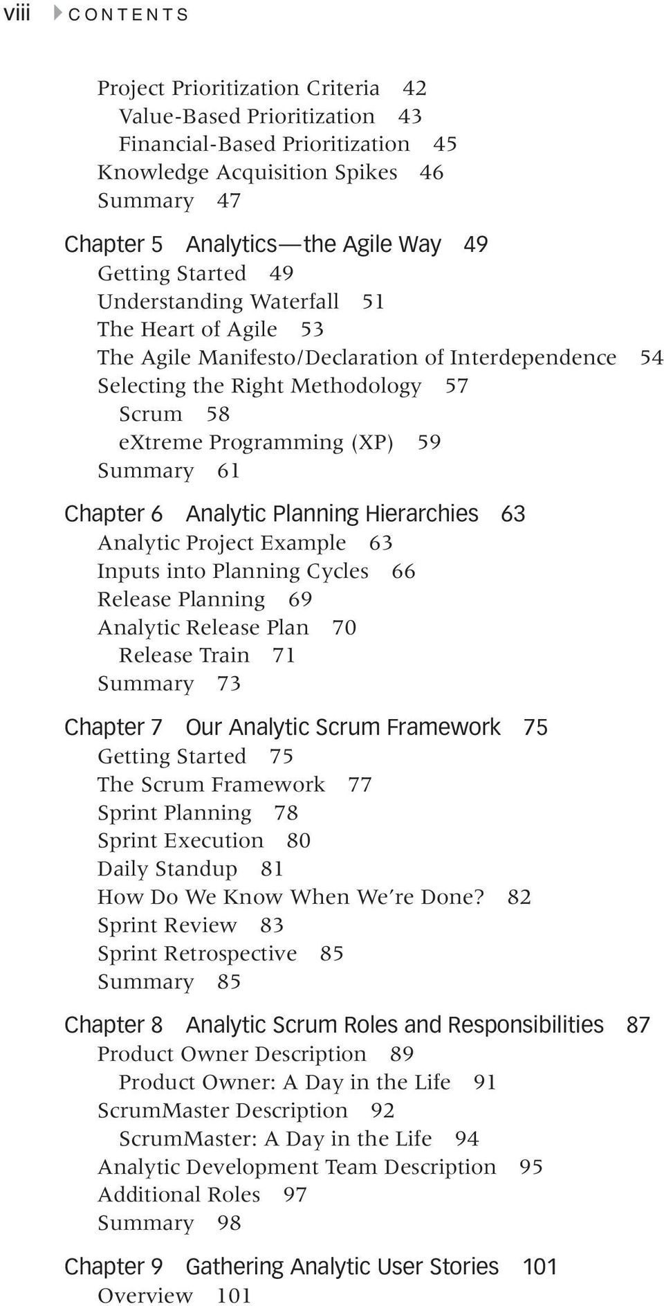Summary 61 Chapter 6 Analytic Planning Hierarchies 63 Analytic Project Example 63 Inputs into Planning Cycles 66 Release Planning 69 Analytic Release Plan 70 Release Train 71 Summary 73 Chapter 7 Our