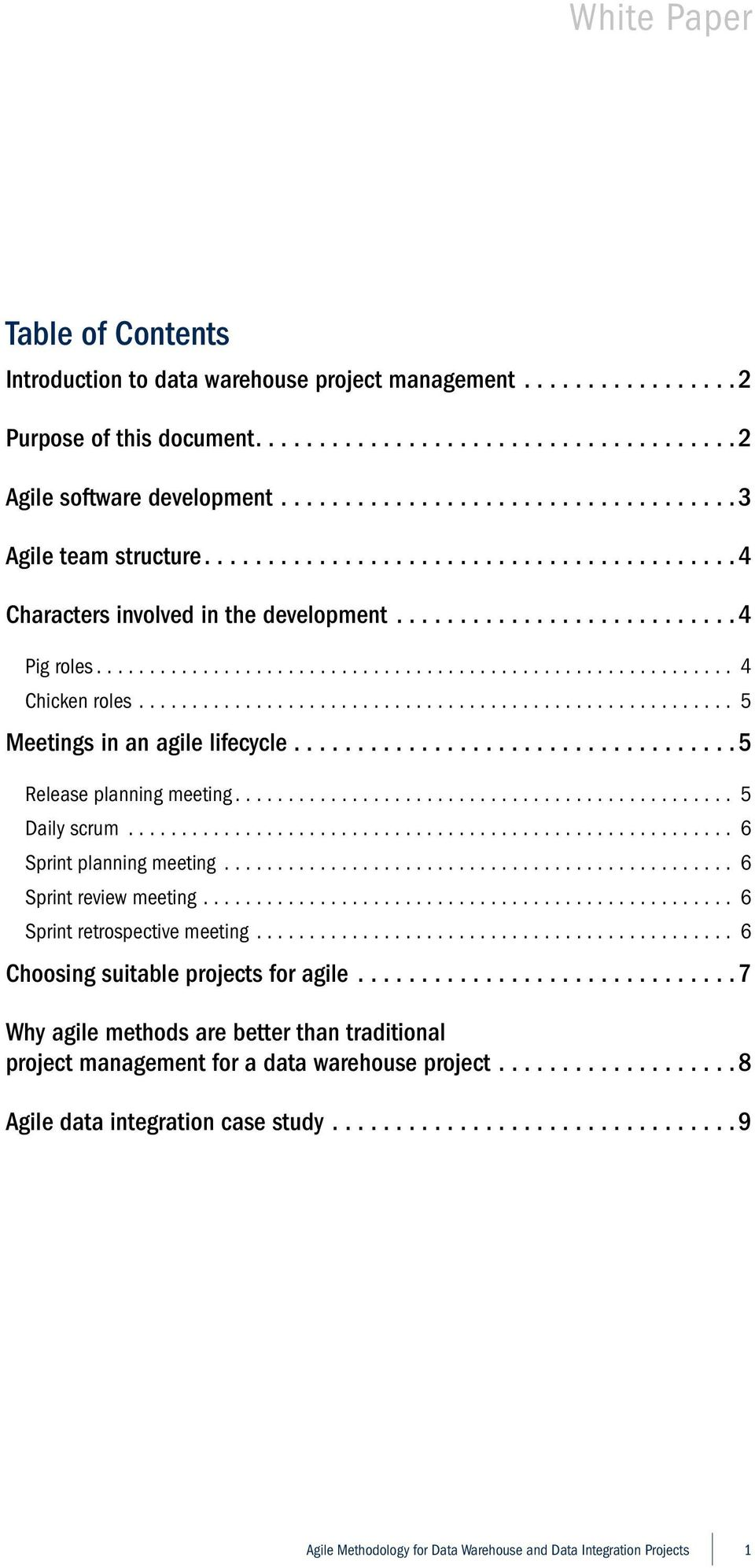 ....................................................... 5 Meetings in an agile lifecycle.................................. 5 Release planning meeting............................................... 5 Daily scrum.