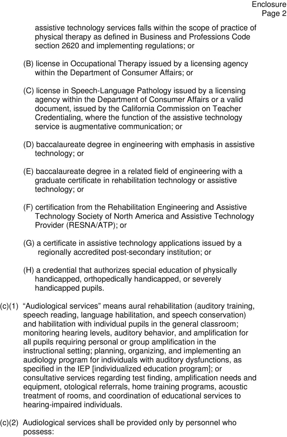 Affairs or a valid document, issued by the California Commission on Teacher Credentialing, where the function of the assistive technology service is augmentative communication; or (D) baccalaureate