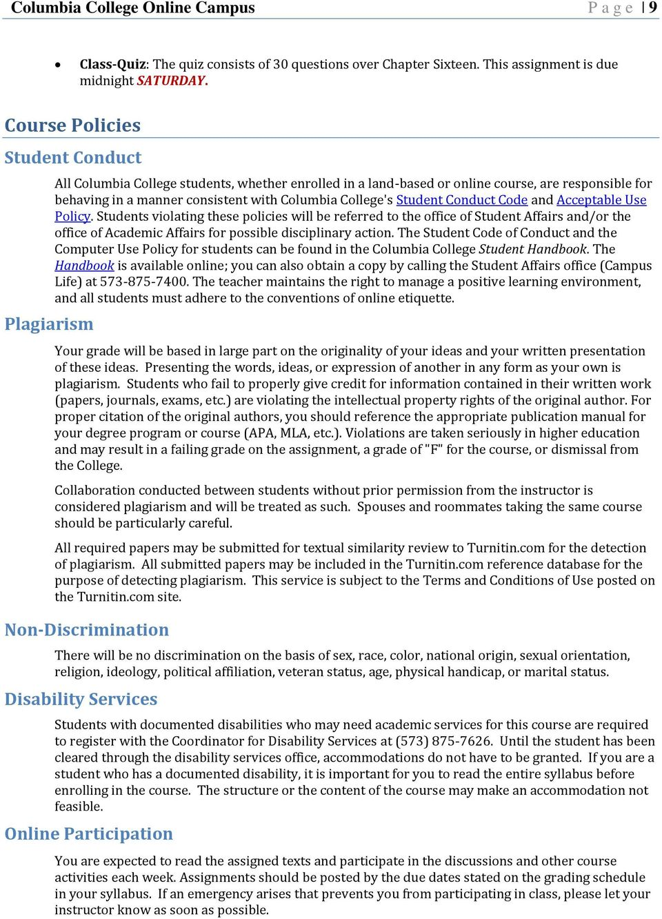 College's Student Conduct Code and Acceptable Use Policy.