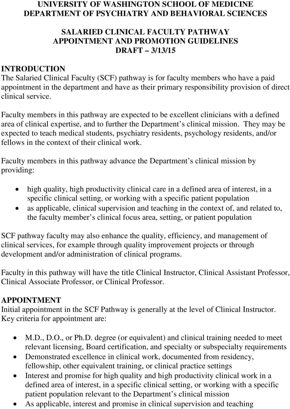 Faculty members in this pathway are expected to be excellent clinicians with a defined area of clinical expertise, and to further the Department s clinical mission.