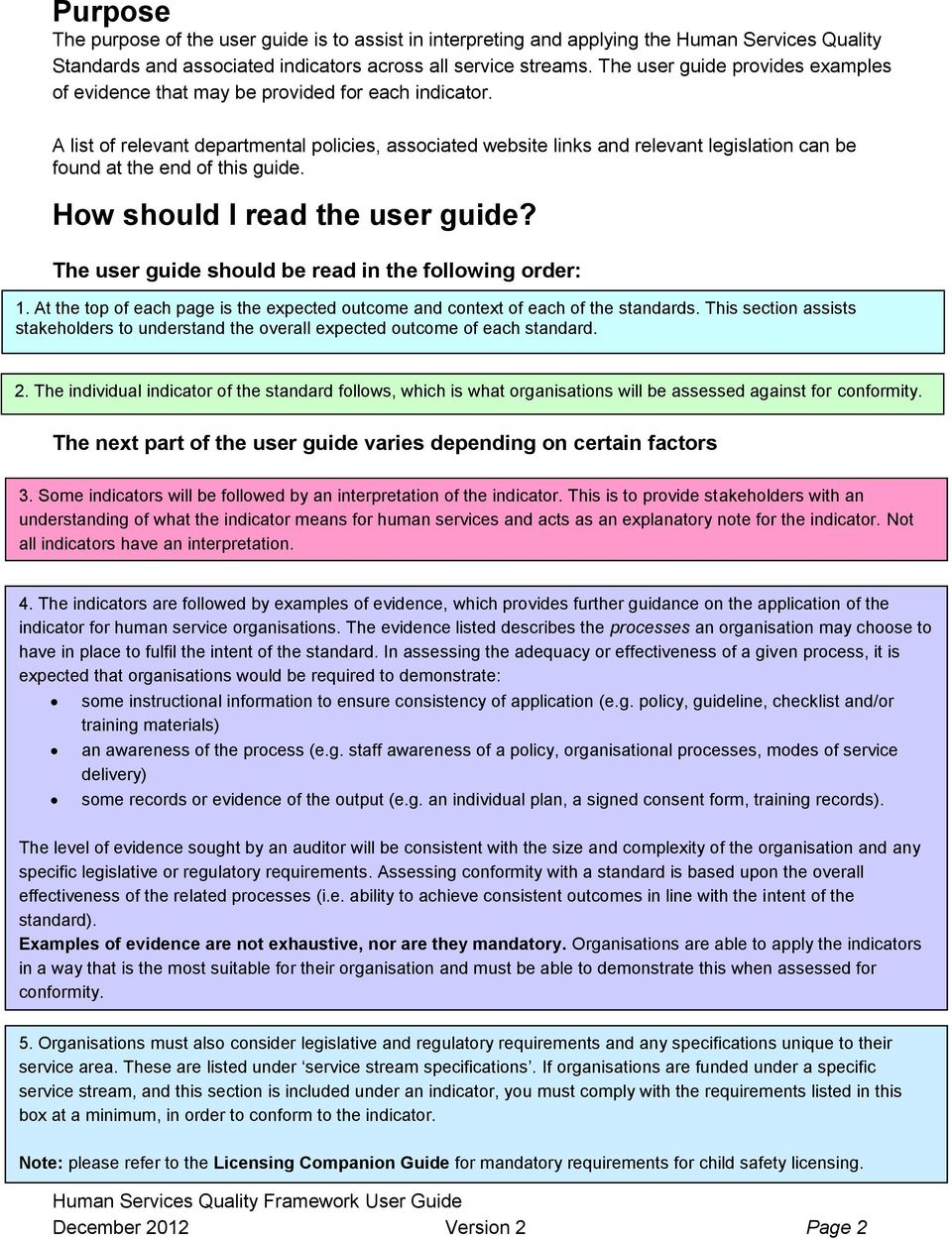 A list of relevant departmental policies, associated website links and relevant legislation can be found at the end of this guide. How should I read the user guide?