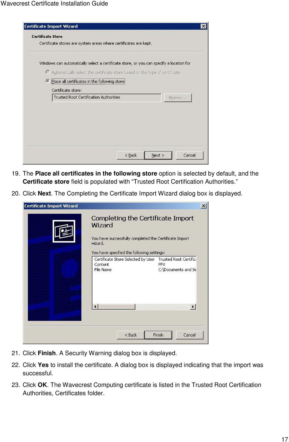Click Finish. A Security Warning dialog box is displayed. 22. Click Yes to install the certificate.