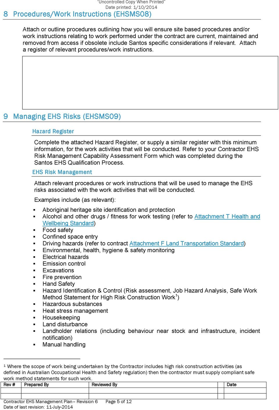 9 Managing EHS Risks (EHSMS09) Hazard Register Complete the attached Hazard Register, or supply a similar register with this minimum information, for the work activities that will be conducted.