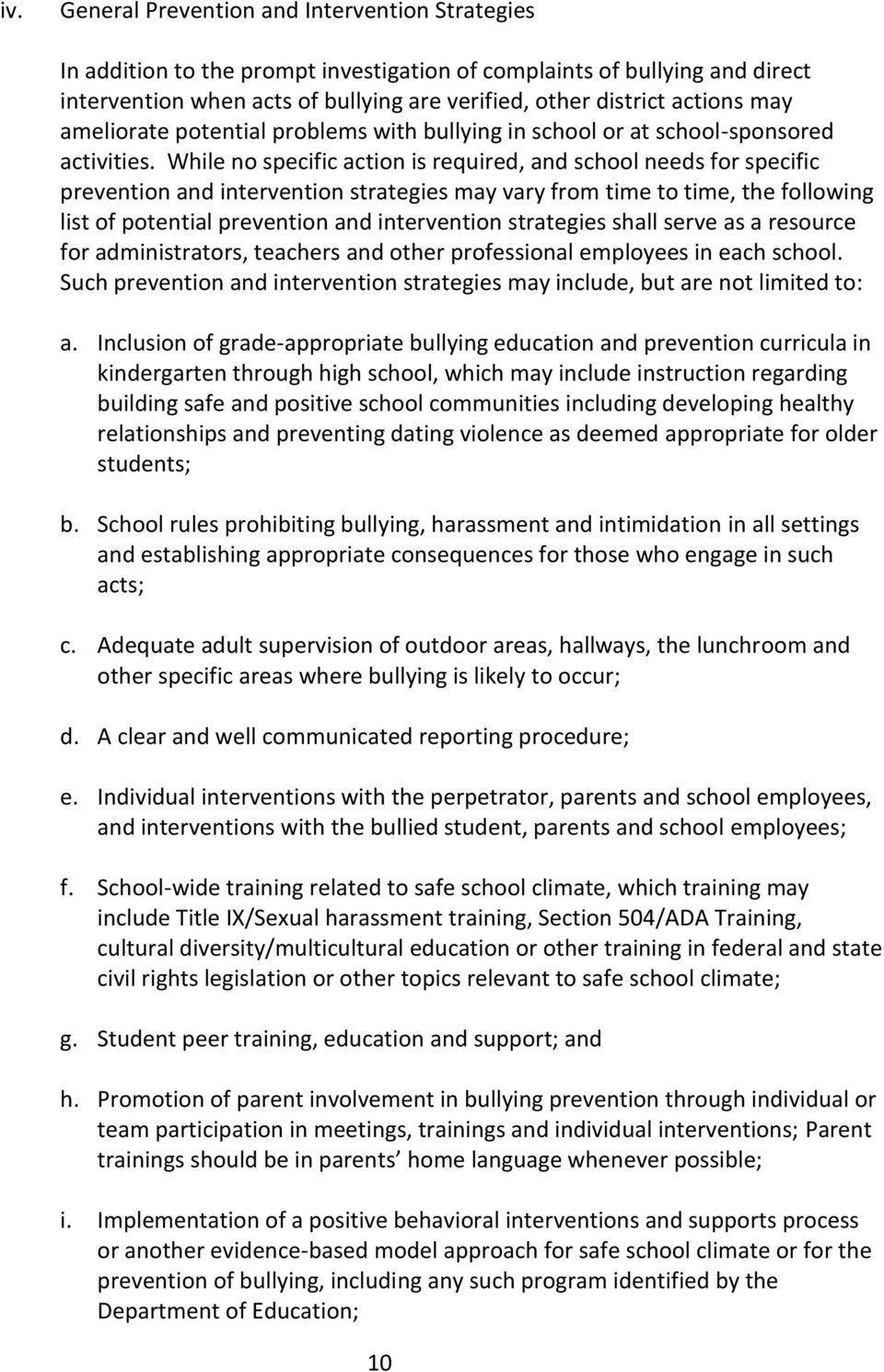 While no specific action is required, and school needs for specific prevention and intervention strategies may vary from time to time, the following list of potential prevention and intervention