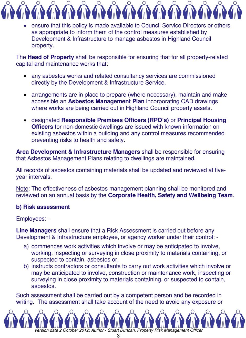 The Head of Property shall be responsible for ensuring that for all property-related capital and maintenance works that: any asbestos works and related consultancy services are commissioned directly