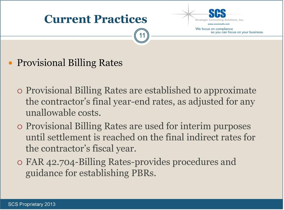 Provisional Billing Rates are used for interim purposes until settlement is reached on the final