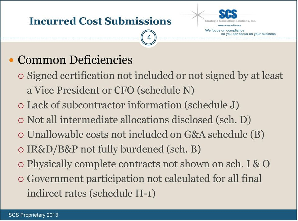 disclosed (sch. D) Unallowable costs not included on G&A schedule (B) IR&D/B&P not fully burdened (sch.