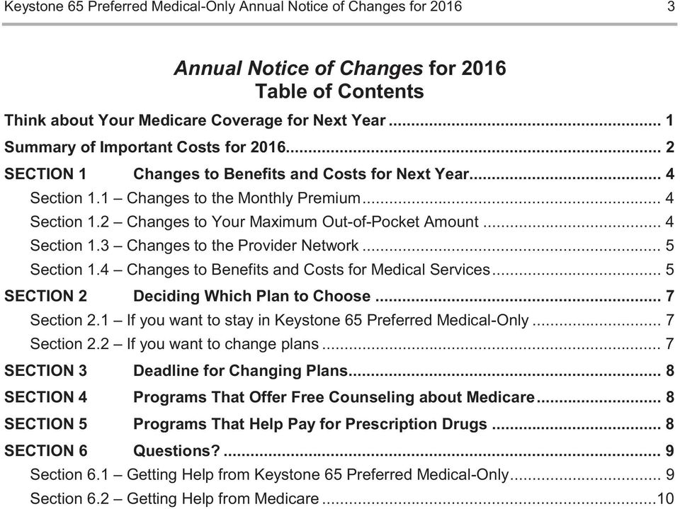 .. 4 Section 1.3 Changes to the Provider Network... 5 Section 1.4 Changes to Benefits and Costs for Medical Services... 5 SECTION 2 Deciding Which Plan to Choose... 7 Section 2.