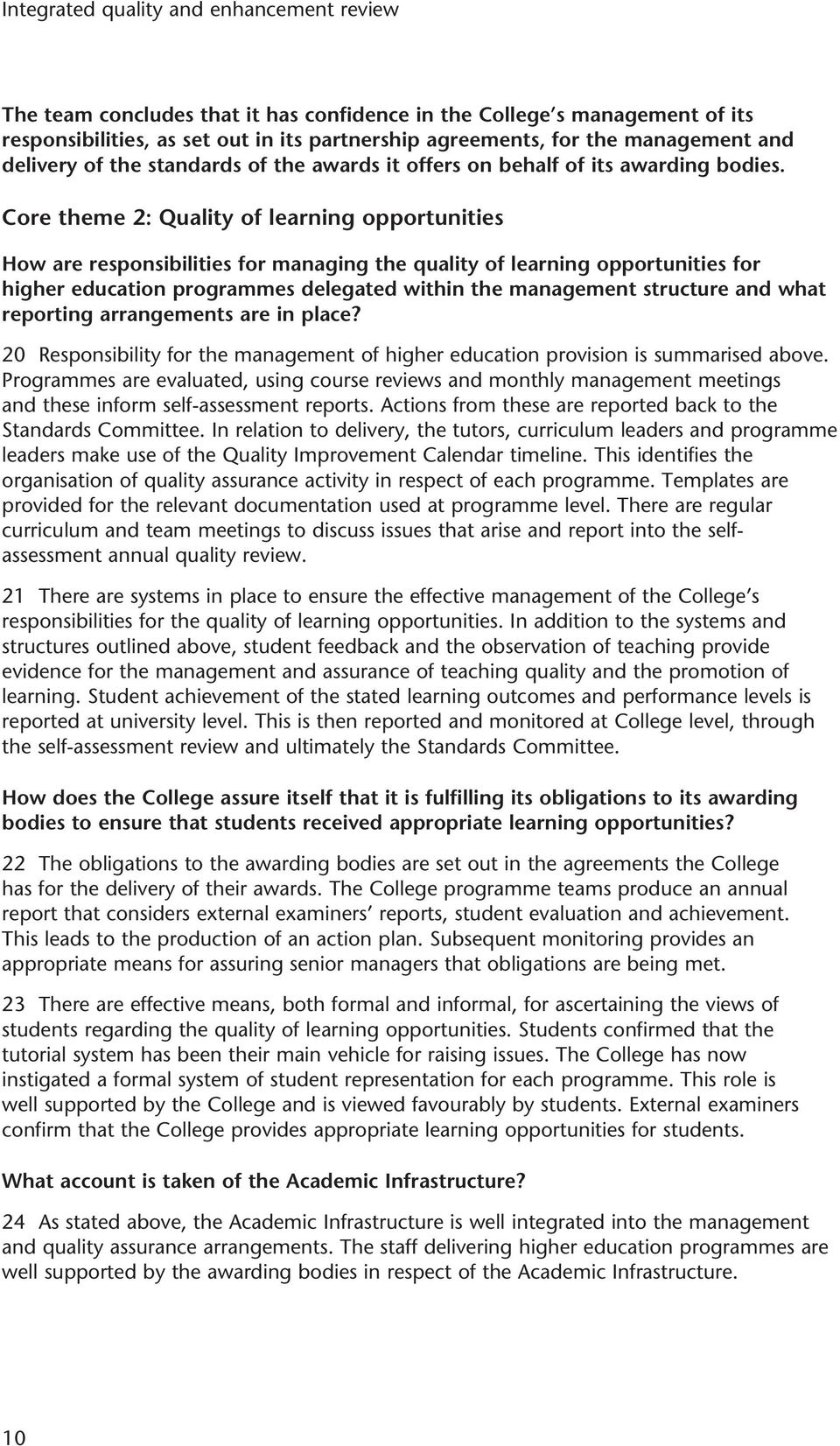 Core theme 2: Quality of learning opportunities How are responsibilities for managing the quality of learning opportunities for higher education programmes delegated within the management structure