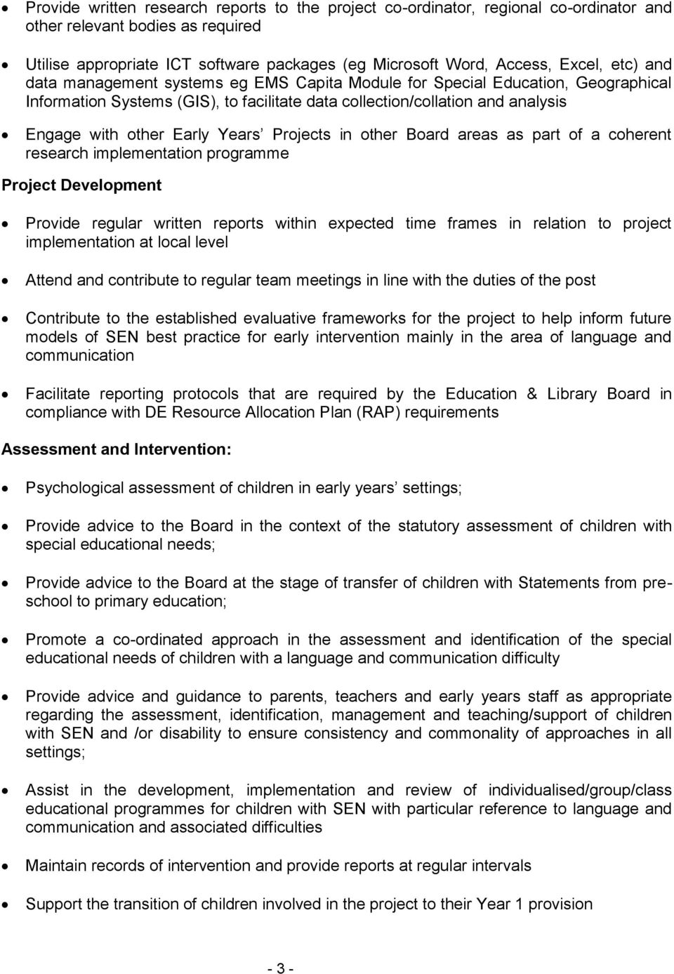 Projects in other Board areas as part of a coherent research implementation programme Project Development Provide regular written reports within expected time frames in relation to project