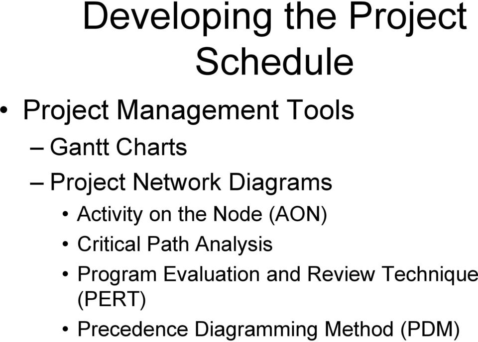 Node (AON) Critical Path Analysis Program Evaluation and