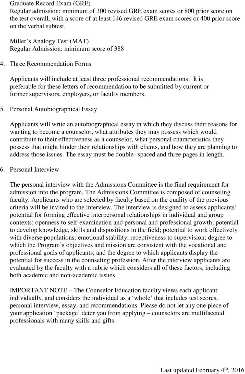 It is preferable for these letters of recommendation to be submitted by current or former supervisors, employers, or faculty members. 5.