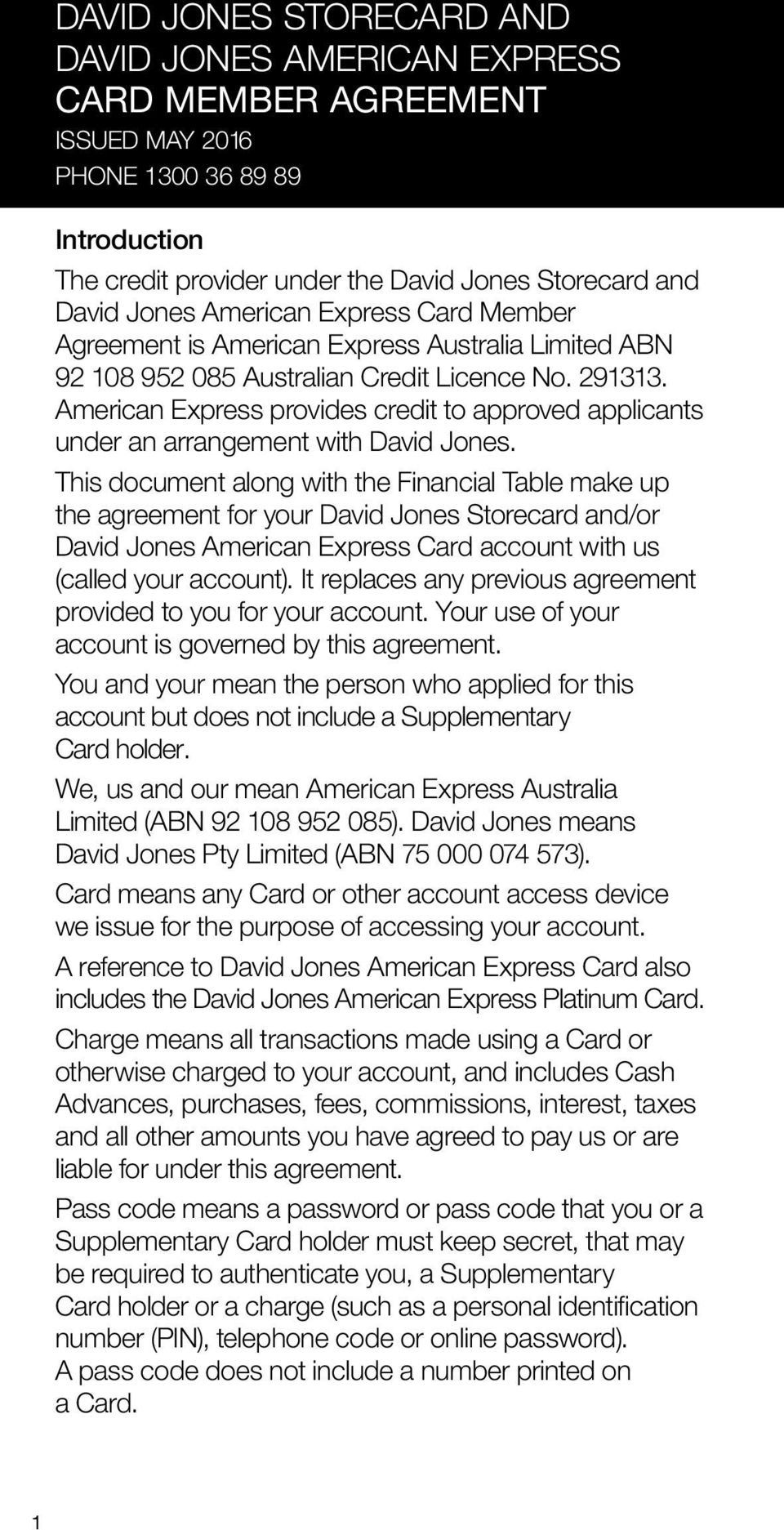 American Express provides credit to approved applicants under an arrangement with David Jones.