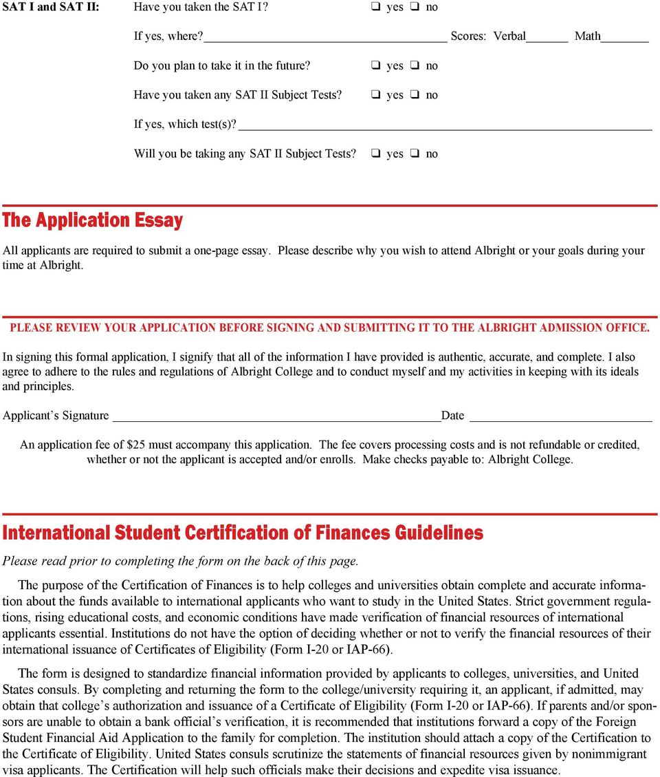 Please describe why you wish to attend Albright or your goals during your time at Albright. PLEASE REVIEW YOUR APPLICATION BEFORE SIGNING AND SUBMITTING IT TO THE ALBRIGHT ADMISSION OFFICE.