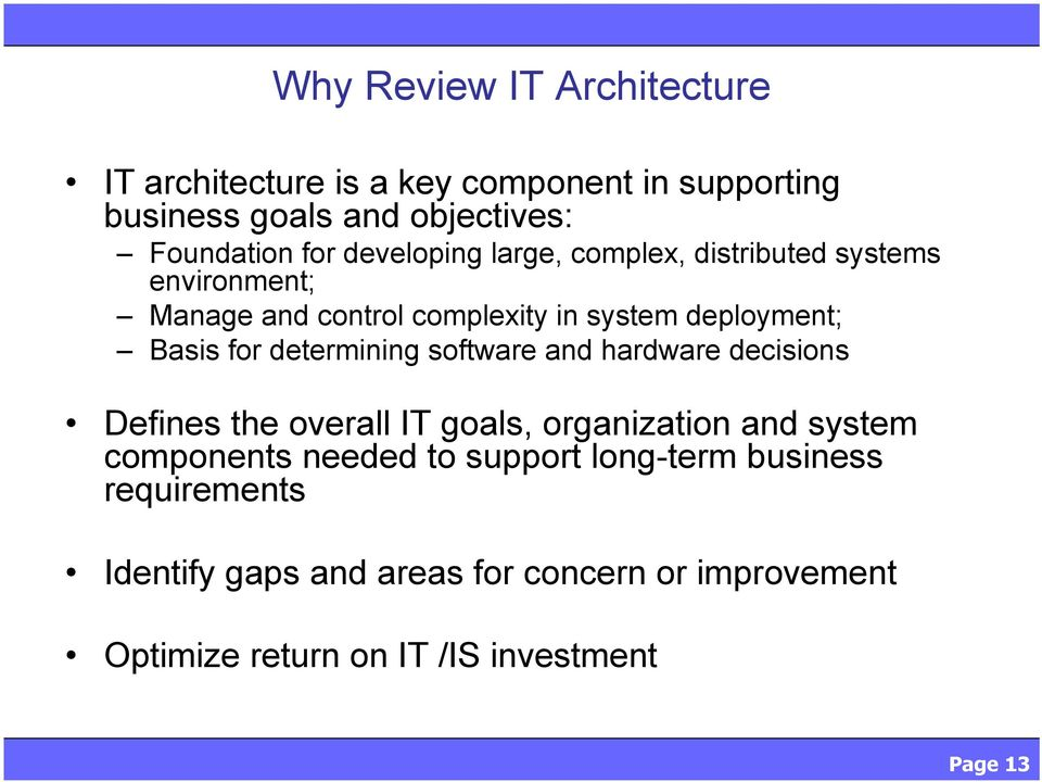 determining software and hardware decisions Defines the overall IT goals, organization and system components needed to