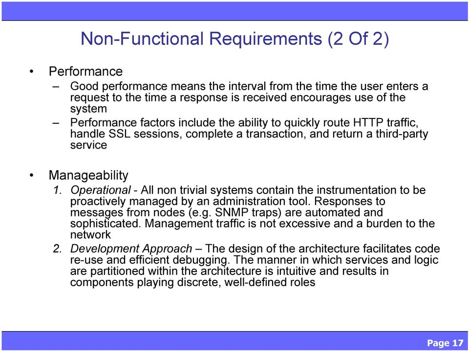 Operational - All non trivial systems contain the instrumentation to be proactively managed by an administration tool. Responses to messages from nodes (e.g. SNMP traps) are automated and sophisticated.