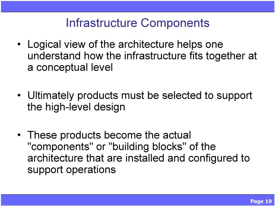 "to support the high-level design These products become the actual ""components"" or"