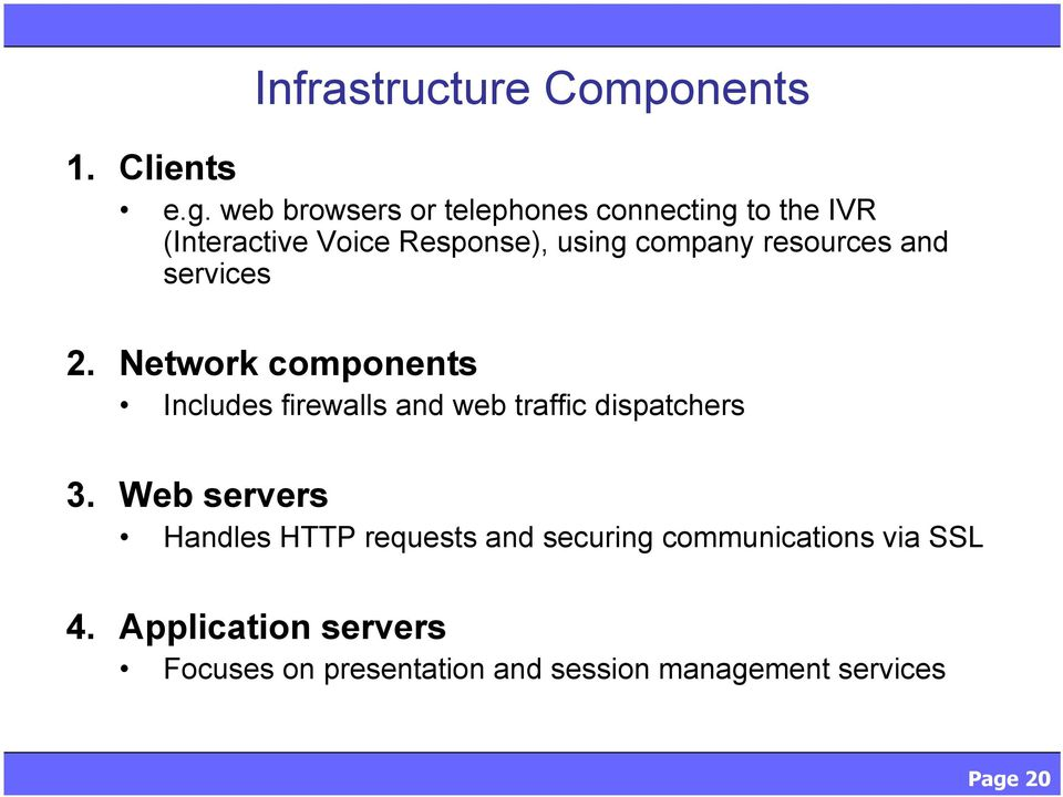 resources and services 2. Network components Includes firewalls and web traffic dispatchers 3.