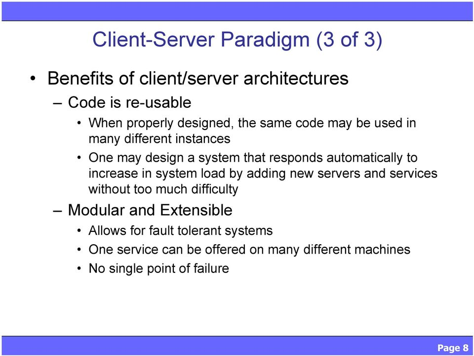 increase in system load by adding new servers and services without too much difficulty Modular and Extensible