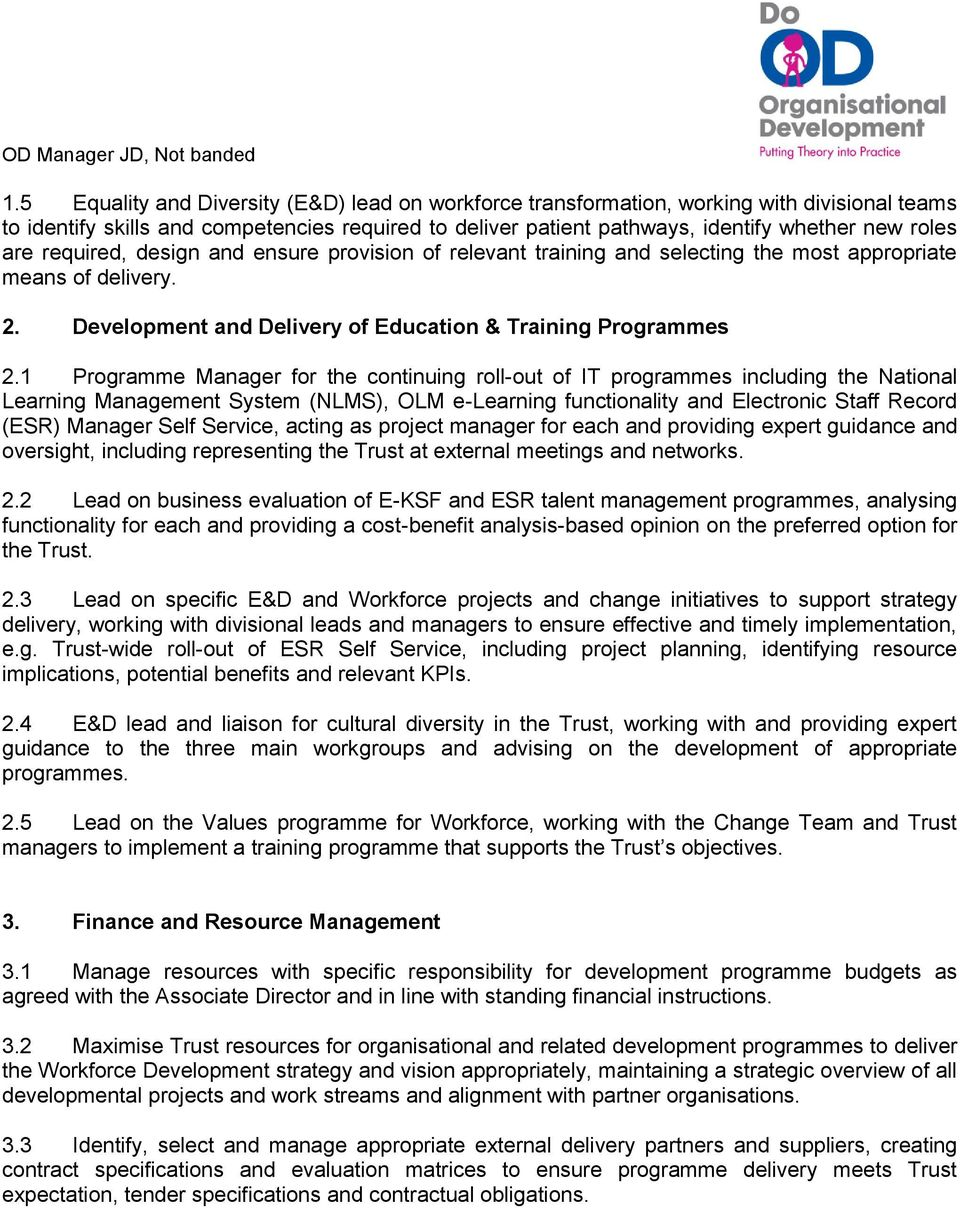 1 Programme Manager for the continuing roll-out of IT programmes including the National Learning Management System (NLMS), OLM e-learning functionality and Electronic Staff Record (ESR) Manager Self