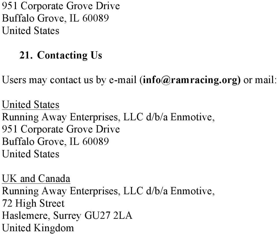 org) or mail: United States Running Away Enterprises, LLC d/b/a Enmotive, 951 Corporate Grove
