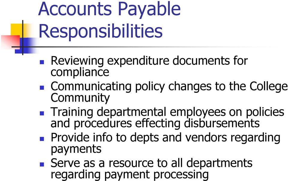 employees on policies and procedures effecting disbursements Provide info to depts