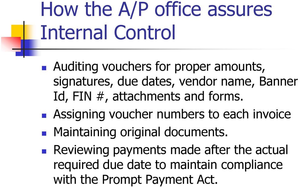 Assigning voucher numbers to each invoice Maintaining original documents.