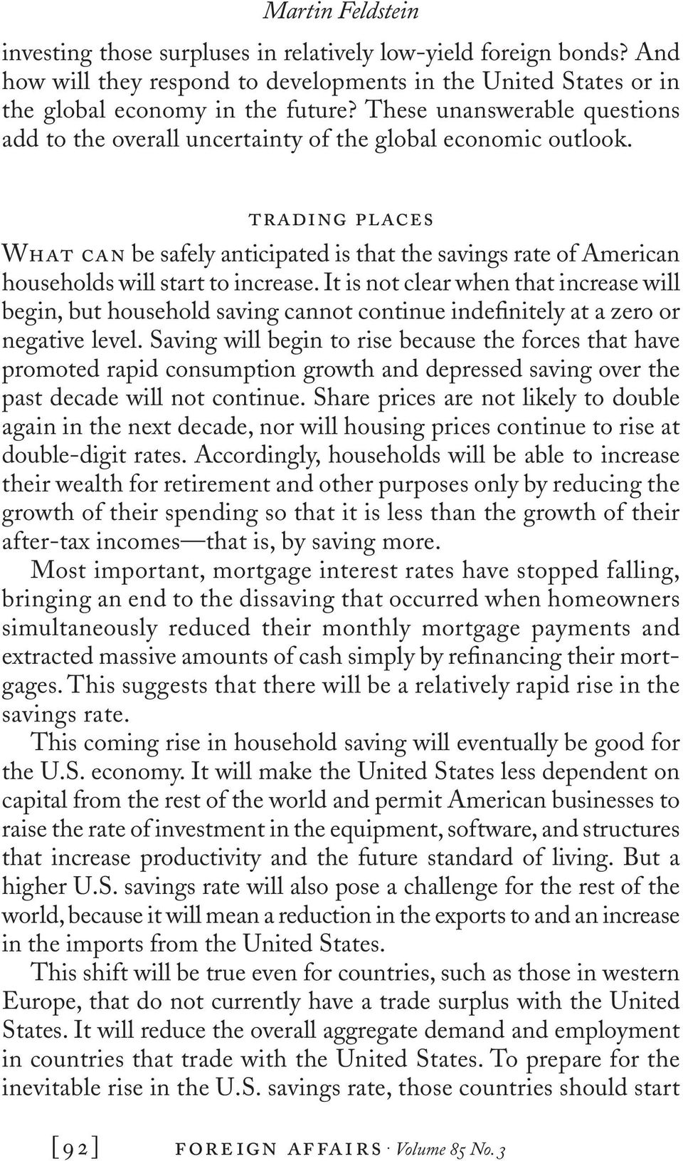 trading places What can be safely anticipated is that the savings rate of American households will start to increase.