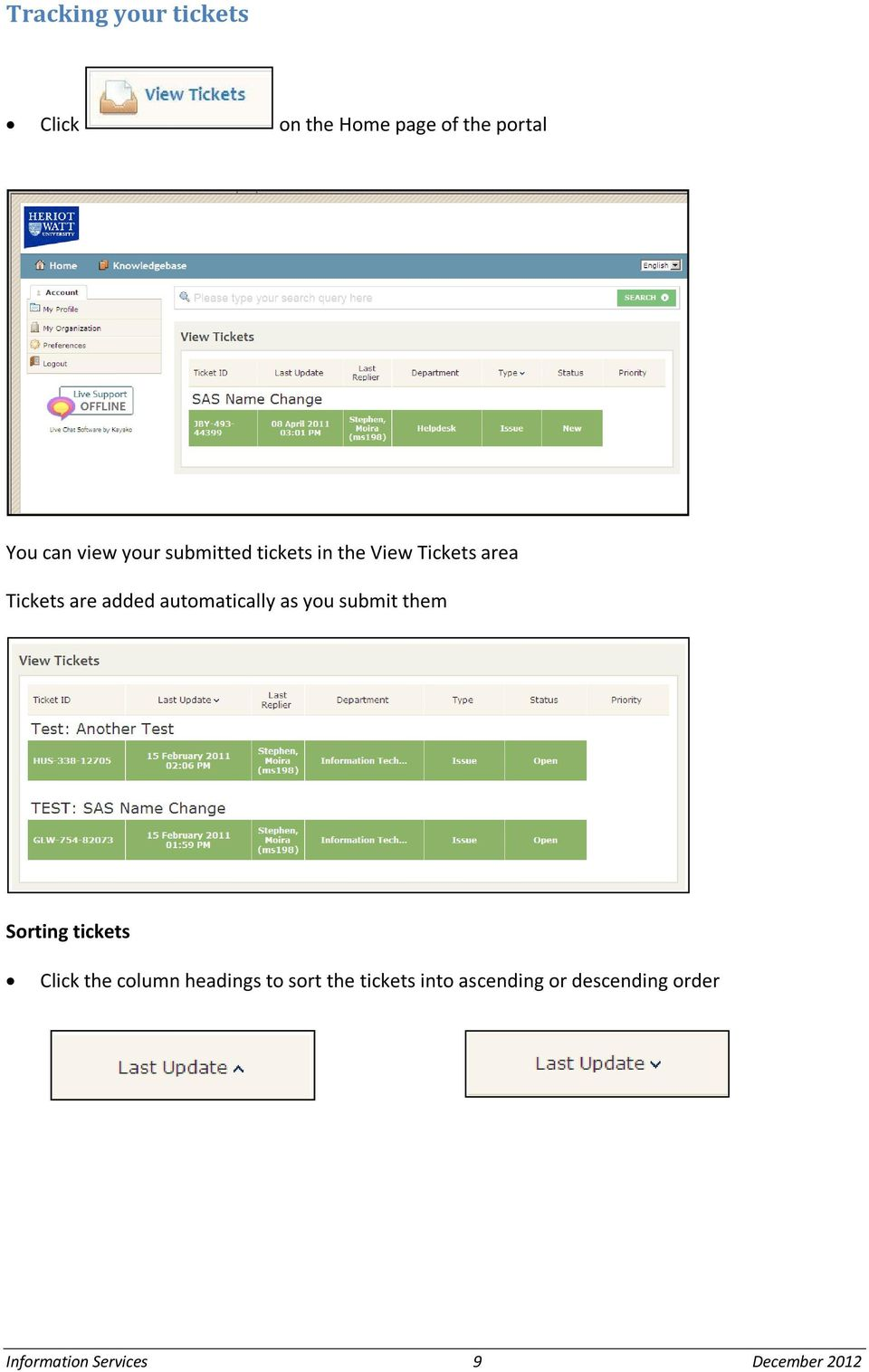 automatically as you submit them Sorting tickets Click the column headings