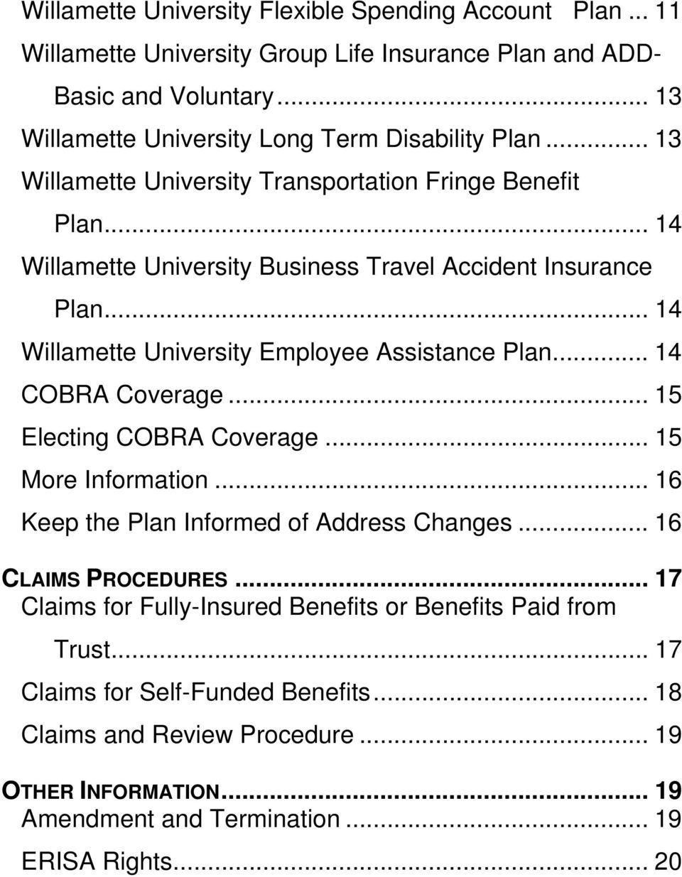 .. 14 Willamette University Employee Assistance Plan... 14 COBRA Coverage... 15 Electing COBRA Coverage... 15 More Information... 16 Keep the Plan Informed of Address Changes.