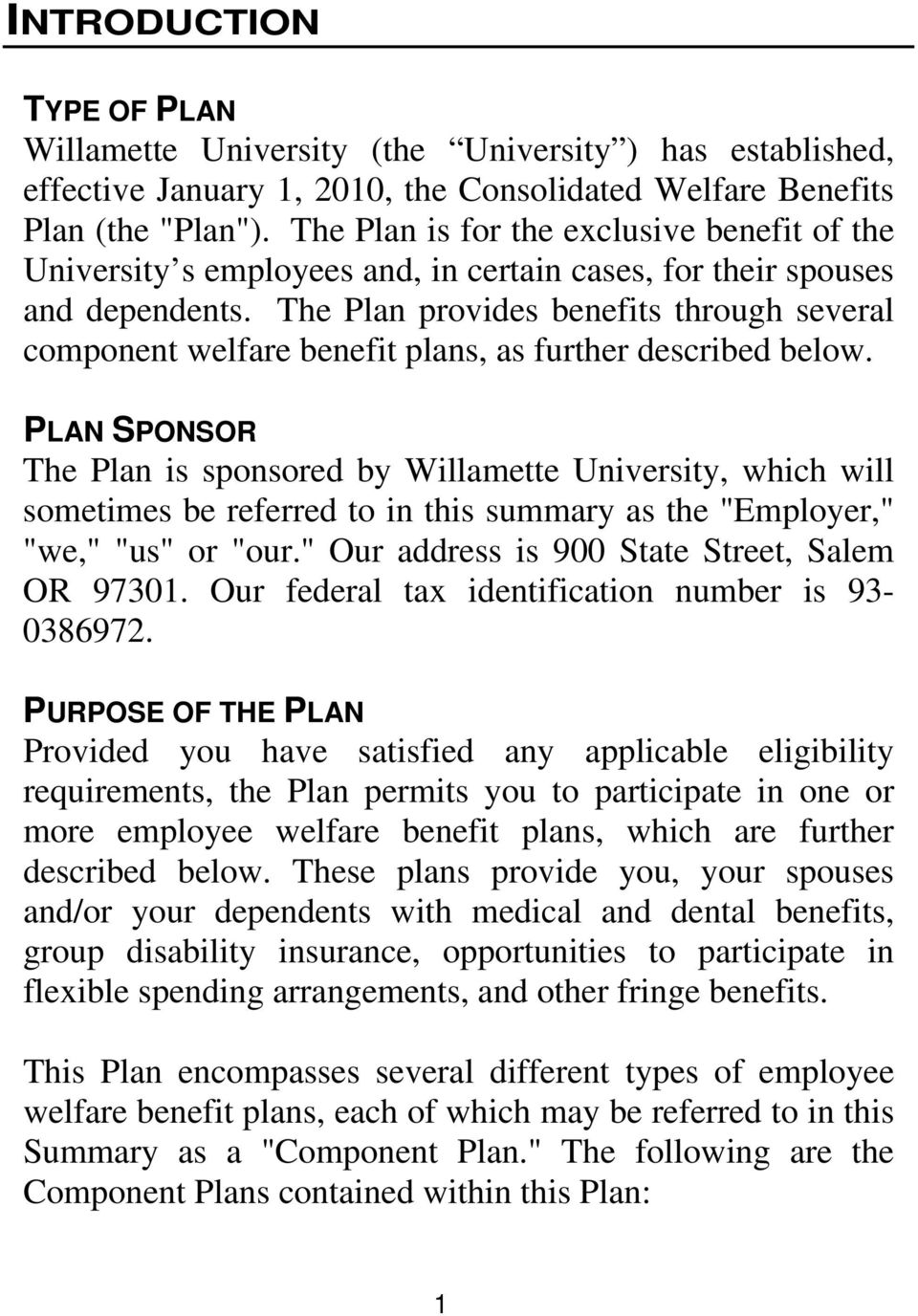 The Plan provides benefits through several component welfare benefit plans, as further described below.