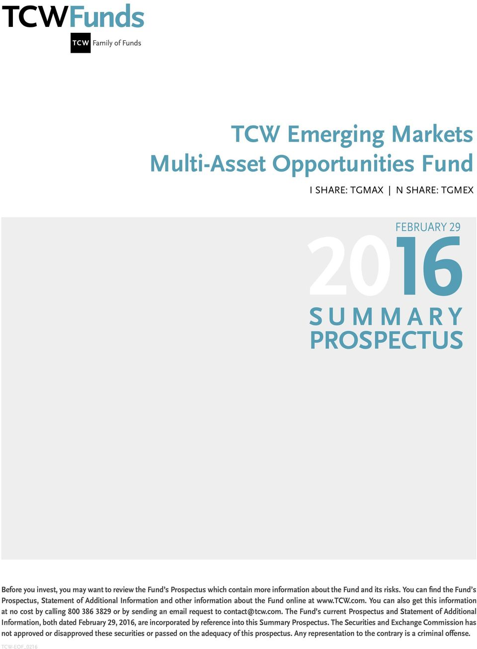 You can also get this information at no cost by calling 800 386 3829 or by sending an email request to contact@tcw.com.